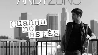 """Andy Zuno """"Cuando no estás"""""""