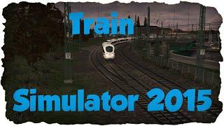 Train Simulator 2015 #1: München - Garmisch Partenkirchen [GER] [HD] [CAM]