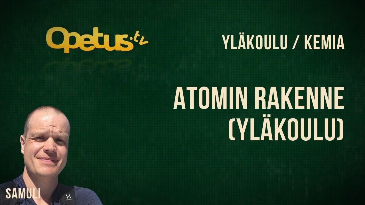 Atomin rakenne video