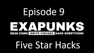 EXAPUNKS - Episode 9 - Five Star Hacks