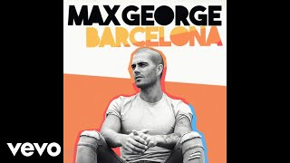 Max George - Barcelona (Acoustic [Audio])