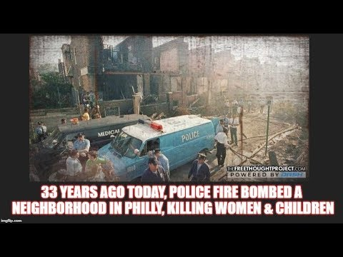 33 Years Ago Today, Police Fire Bombed a Neighborhood in Philly, Killing Women & Children