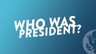 Who Was President?