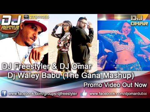 DJ Freestyler - DJ Waley Babu (The Gana Mashup)