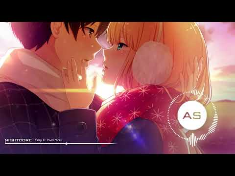 ❋「AS ~ Nightcore」~ Say I Love You ~ ❋