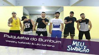 Baixar Psiquiatra do bumbum - Wesley Safadão & Léo Santana - Coreografia - Meu Swingão.