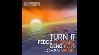 Play Turn It (Feat. Deniz Koyu & Johan Wedel)