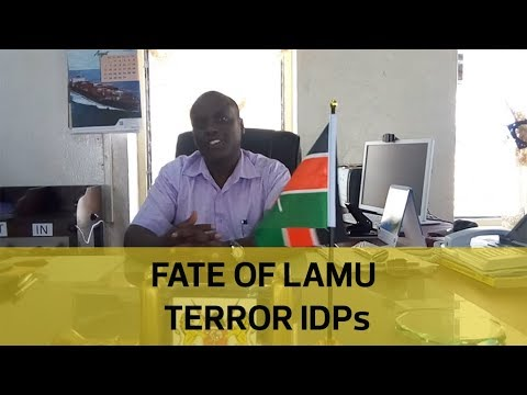 Fate of Lamu terror IDPs