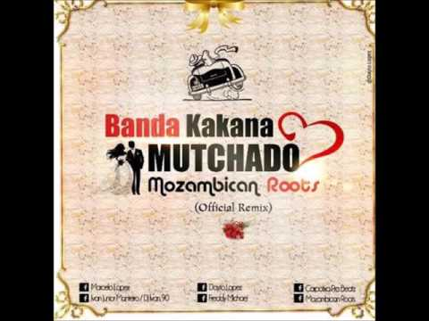 Banda Kakana - Mutchado [Mozambican Roots Official Remix] (Audio)