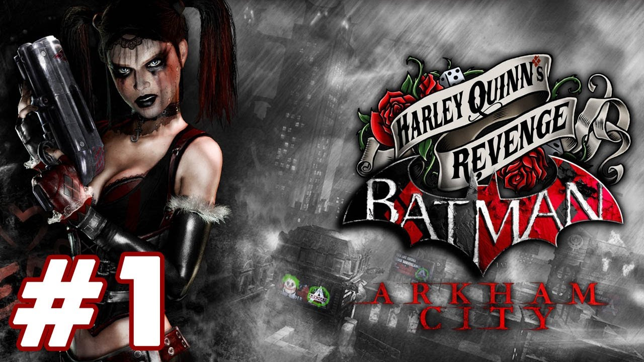 Batman: Arkham City Harley Quinn's Revenge 'Playthrough ...