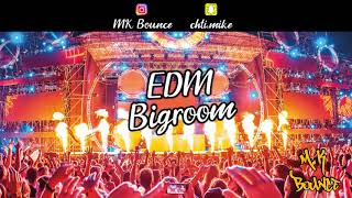 Mix EDM / Bigroom 2019 | Ep.2 | M.K BOUNCE