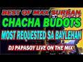 NONSTOP CHACHA BUDOTS | MAX SURBAN HITS |  LIVE MIXING DJ SB2 VDJ2 | PAPASOY ONTHEMIX FT. DJ REYCHAN
