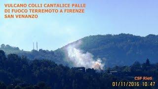 VULCANO COLLI CANTALICE PALLE DI FUOCO TERREMOTO A FIRENZE 01 11 2016 CSF Rieti