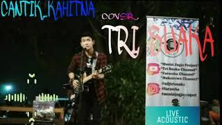 CANTIK-KAHITNA  cover by TRI SUAKA..