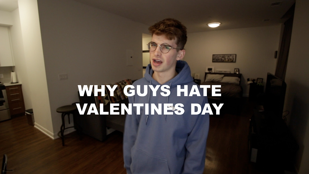 Why Guys Hate Valentine S Day Youtube