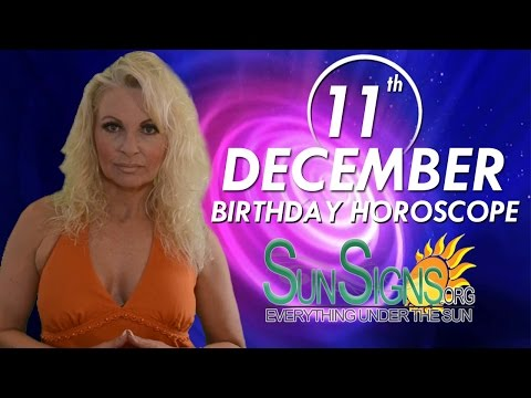 Birthday December 11th Horoscope Personality Zodiac Sign Sagittarius Astrology
