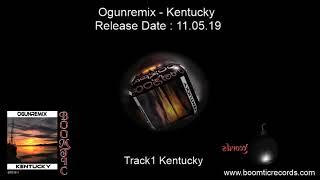 Ogunremix - Kentucky