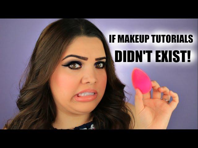 if-makeup-tutorials-didn-t-exist