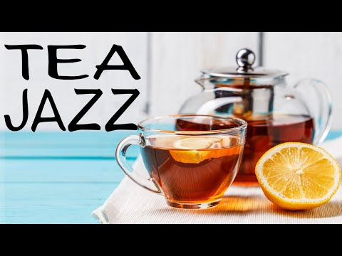 Afternoon Tea Jazz - Relaxing Aroma Tea JAZZ Music For Work,Study,Calm
