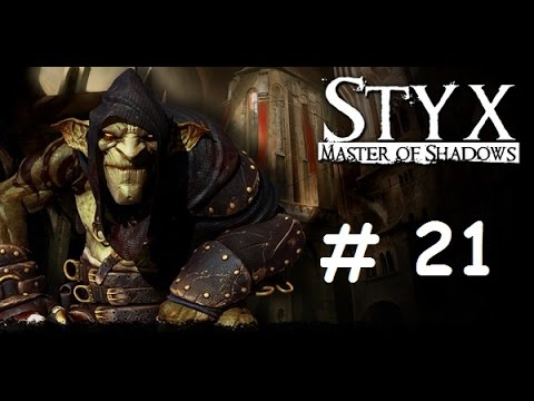Styx Master of Shadows Part 21 Renaissance, Destillery, Heart, Styx