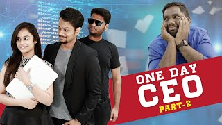 One Day CEO Part 2 | Shanmukh Jaswanth | Viva Harsha | Sheetal Gauthaman