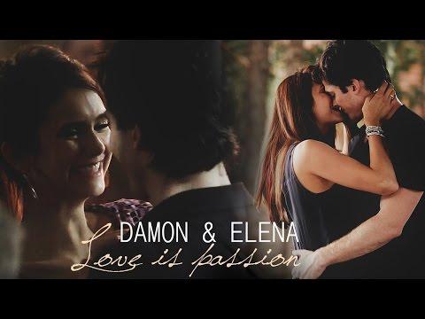 Damon & Elena | Love is passion (+8x14)