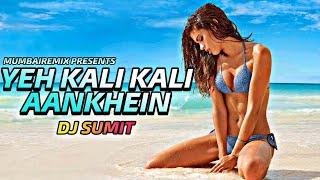 Yeh Kali Kali Ankhein (Remix) DJ KS Remix