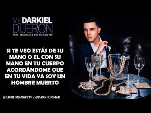 ME DIJERON (LETRA) - DARKIEL OMAR