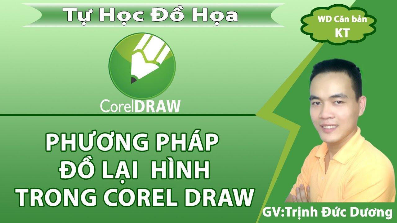 [CorelDraw Bài5] Hướng dẫn sử dụng CorelDraw   phương pháp đồ hình