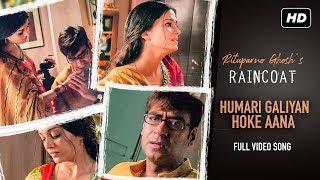 Humari Galiyan Hoke Aana | Raincoat | Ajay Devgn | Aishwarya Rai | Meena Mishra | Rituparno | SVF