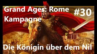 Grand Ages: Rome Kampagne #30 Königin über dem Nil [Deutsch/HD/Gameplay]