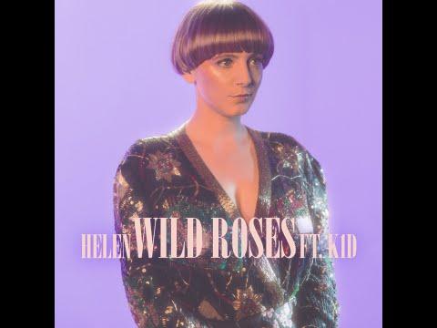 Helen - Wild Roses Ft. K1D