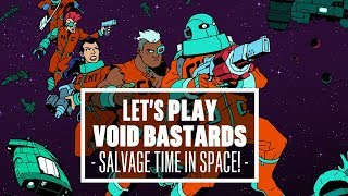 Let's Play Void Bastards - SALVAGE TIME