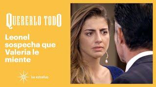Quererlo todo: Valeria ya no le tiene miedo a Leonel | C-102 | Las Estrellas