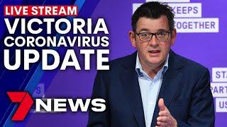 Victoria COVID-19 update: Daniel Andrews live press conference | 7NEWS