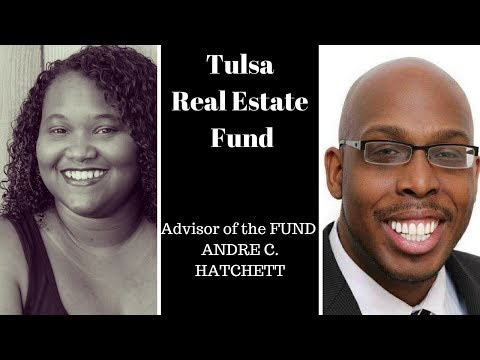 Real Estate Investment Club. Tulsa Real Estate Fund LLC with Andre C. Hatchett