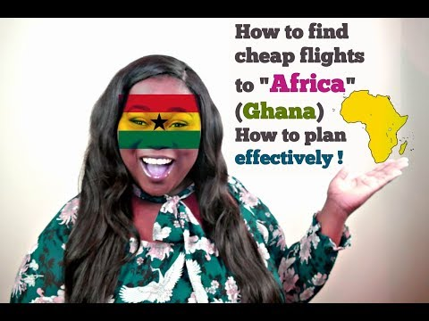 HOW TO FIND CHEAP FLIGHTS TO AFRICA (GHANA) | How to Plan your trip to Africa Ghana Details