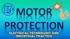 MOTOR PROTECTION|PROTECTION OF INDUCTION MOTOR|ELECTRICAL TECHNOLOGY AND INDUSTRIAL PRACTICE