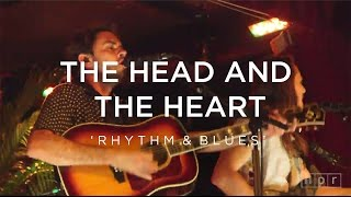 The Head And The Heart:  Rhythm & Blues | NPR Music Front Row