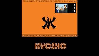 KYOSKO - NO TE ALEJES DE MI (2001) ALBUM COMPLETO