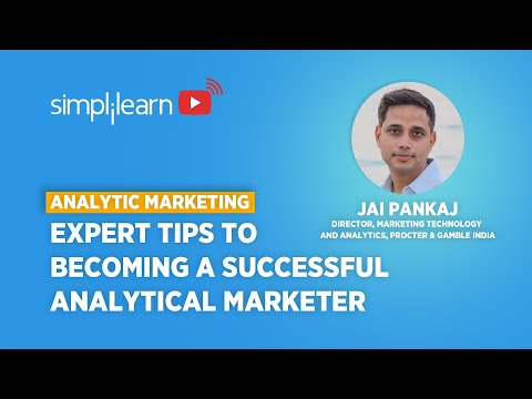 Analytic Marketing: Expert Tips To Becoming A Successful Analytical Marketer | Simplilearn