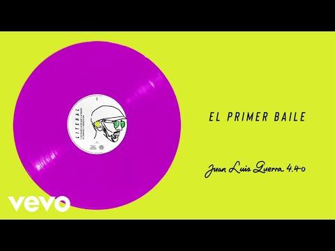 Juan Luis Guerra 4.40 – El Primer Baile (Audio)