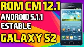 Rom Cm12.1 Android lollipop 5.1.1  Galaxy s2   Rom estable galaxy s2   Tecnocat