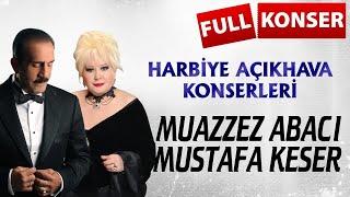 Muazzez Abacı, Mustafa Keser - Harbiye Açık Hava Konserleri