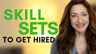 3 Skill Sets That Will Help You Get Hired