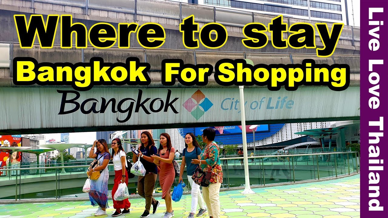 Where to stay in Bangkok for Shopping - Shopping areas \u0026 Hotels in Bangkok #livelovethailand