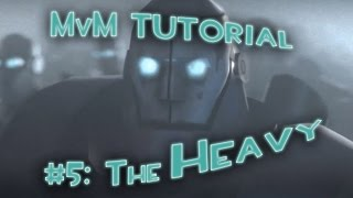 TF2 - MvM: #5 Tutorial - The HEAVY