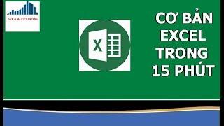 Tự học Excel - Cơ bản Excel trong 15 phút |BÀI 1