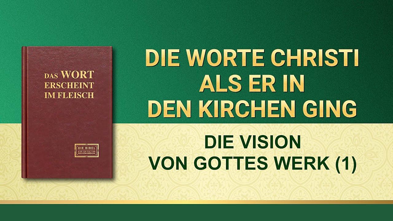 Das Wort Gottes | Die Vision von Gottes Werk (1)