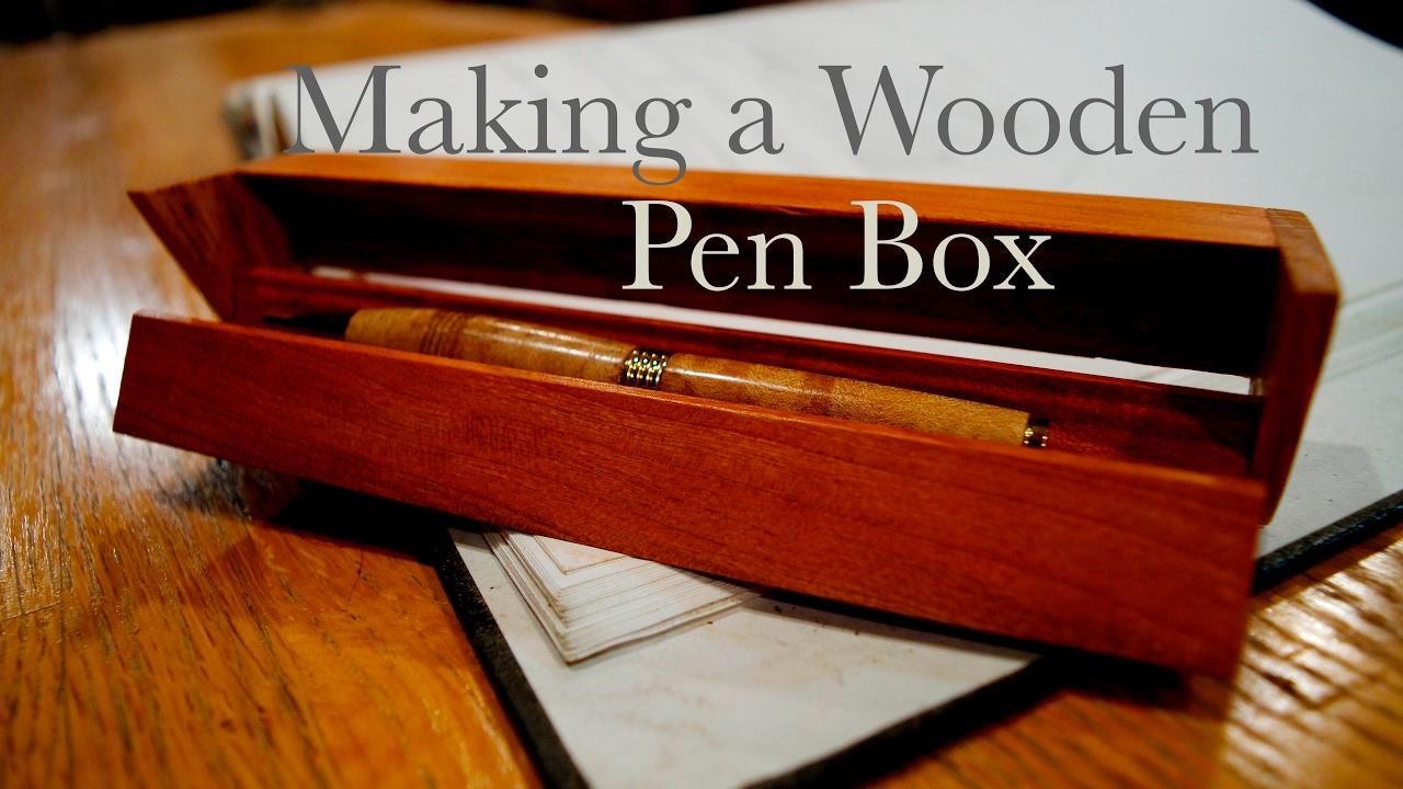 making a wooden pen box